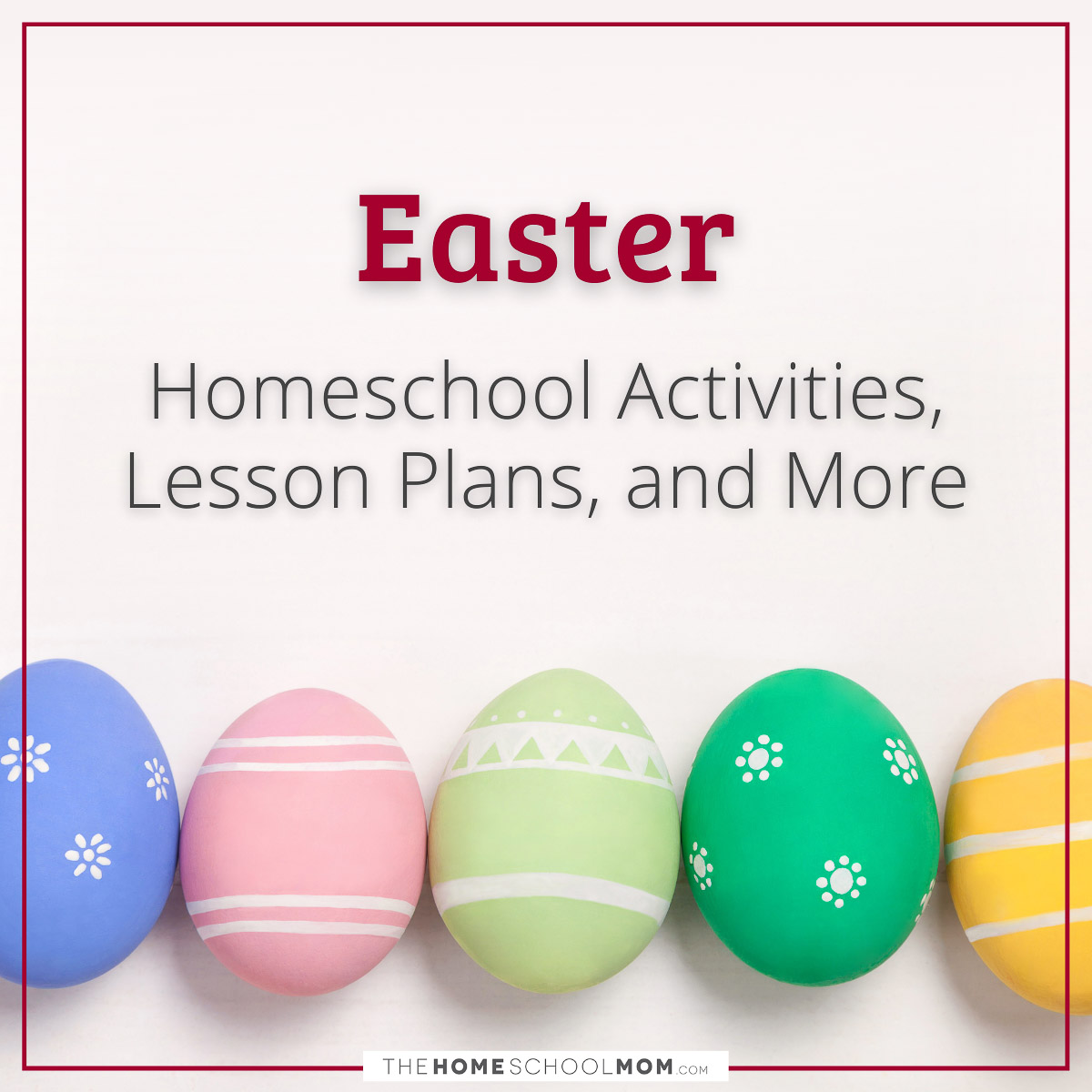 Easter: Homeschool Activities, Lesson Plans, and More