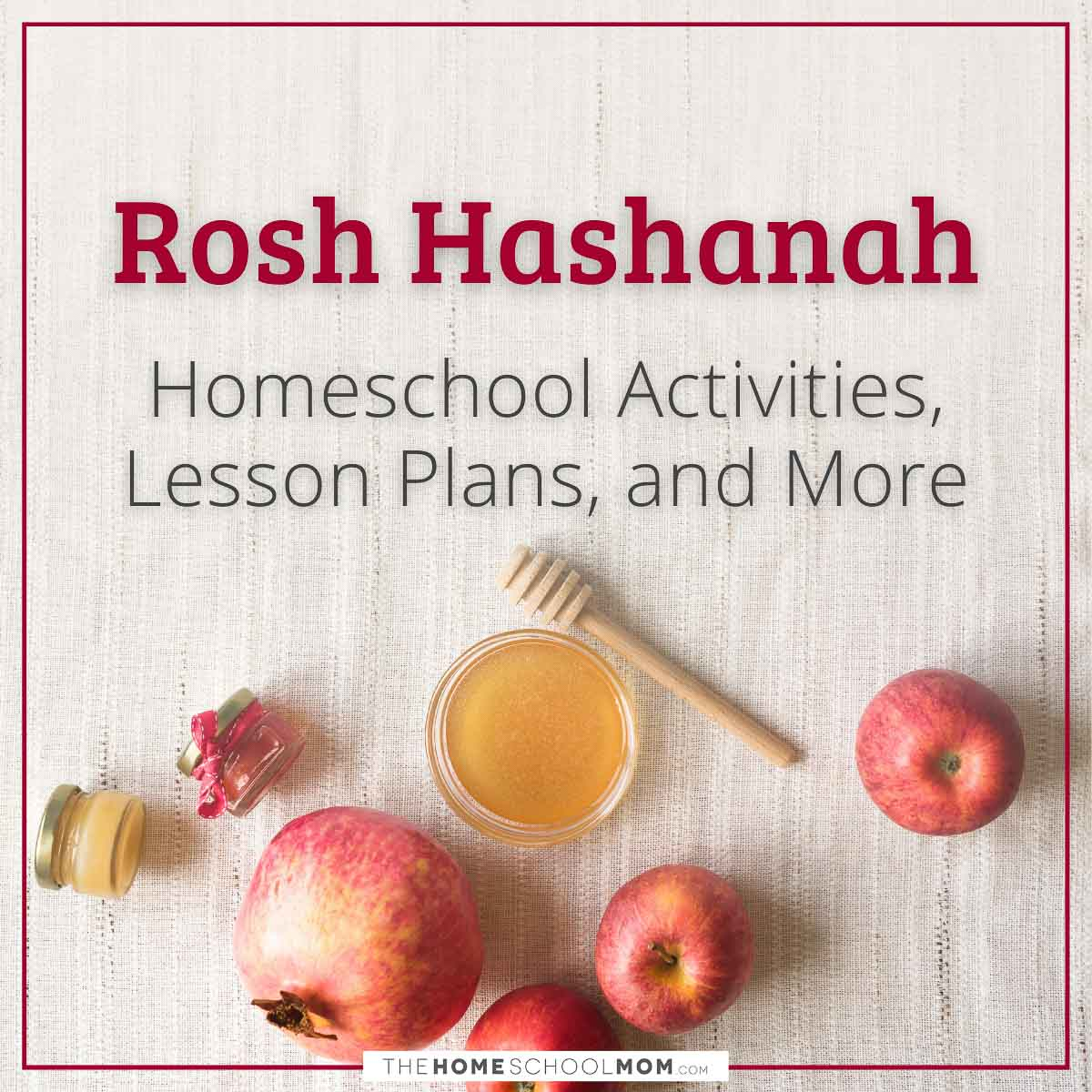 Rosh Hashanah Homeschool Activities, Lesson Plans, and More