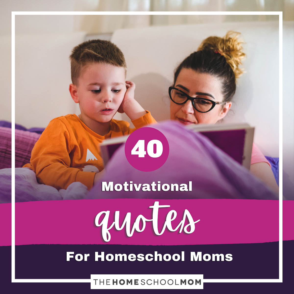 40 Motivational Quotes For Homeschool Moms