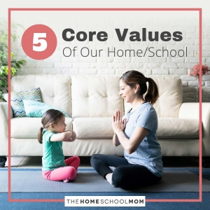 5 Core Values of Our Home/School