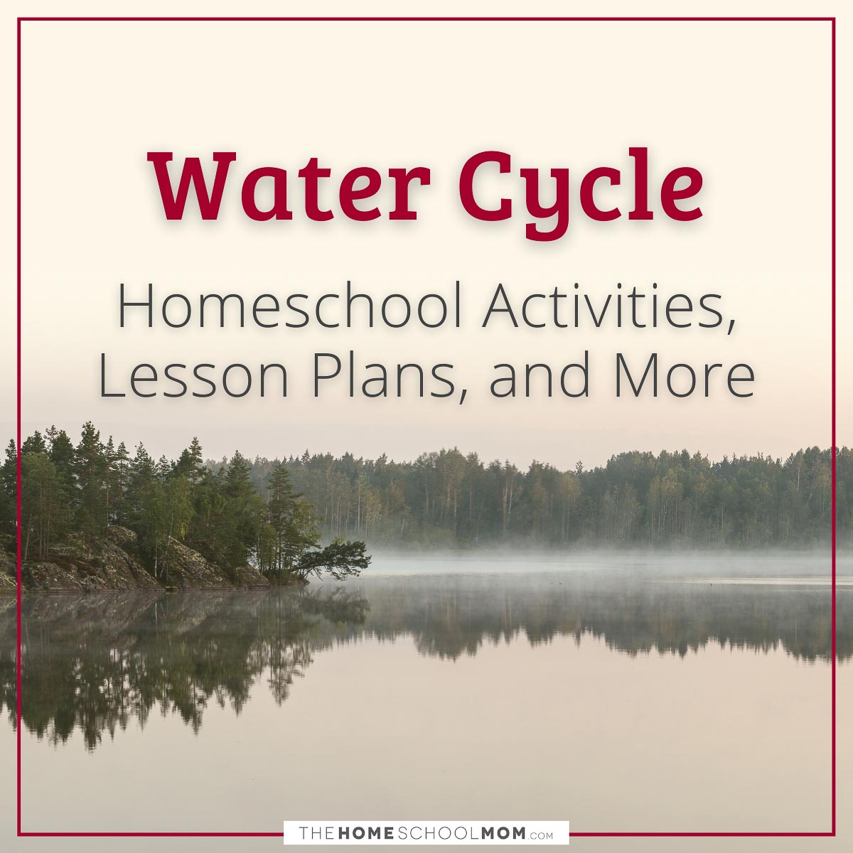 Water Cycle: Homeschool Activities, Lesson Plans, and More