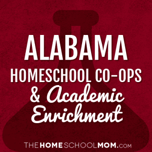 Alabama Homeschool Co-ops and Academic Enrichment