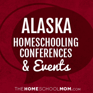 Alaska Homeschool Conferences, Conventions & Other Events