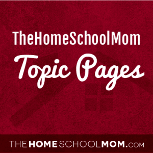 TheHomeSchoolMom: All Topic Pages