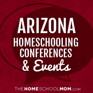 Arizona Homeschool Conferences, Conventions & Other Events