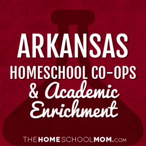 Arkansas Homeschool Co-ops & Academic Enrichment Classes