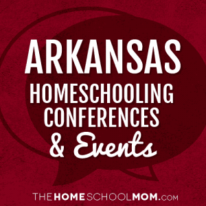 Arkansas Homeschool Conferences, Conventions & Other Events