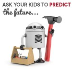 As Your Kids To Predict the Future