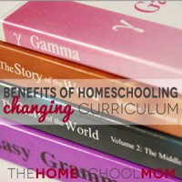 Benefits of Homeschooling: Changing Curriculum, Again