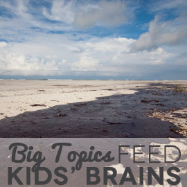 Big Topics Feed Kids' Brains