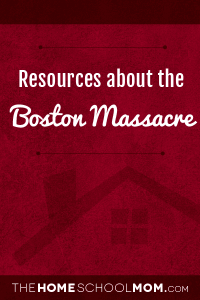 Resources for studying about the Boston massacre