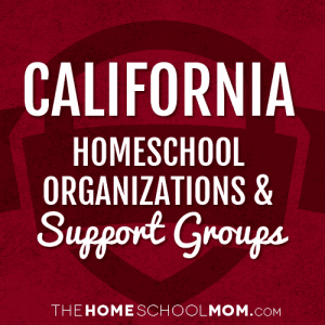 California Homeschool Organizations & Support Groups
