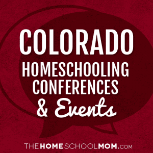 Colorado Homeschool Conferences, Conventions & Other Events