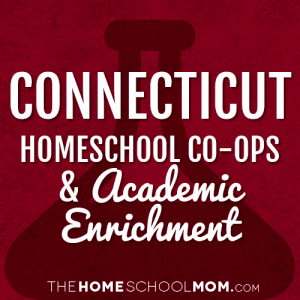 Connecticut Homeschool Co-ops & Academic Enrichment Classes