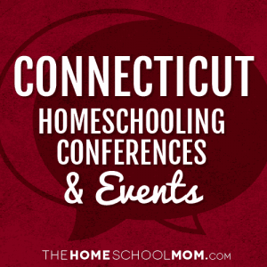 Connecticut Homeschool Conferences, Conventions & Other Events