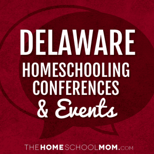 Delaware Homeschool Conferences, Conventions, and Events