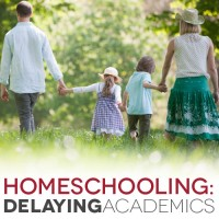 Delaying Academics: When Homeschoolers Defer Formal Lessons