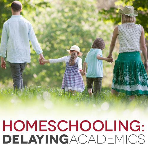 Delaying Academics When Homeschooling