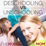 TheHomeSchoolMom Blog: Deschooling vs. Unschooling - What's the Difference?