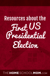 Resources about the first US Presidential Election