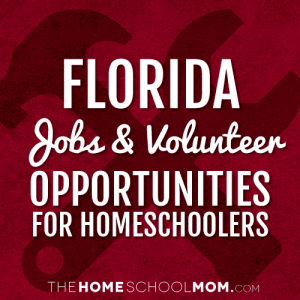 Florida Homeschool Volunteering & Jobs