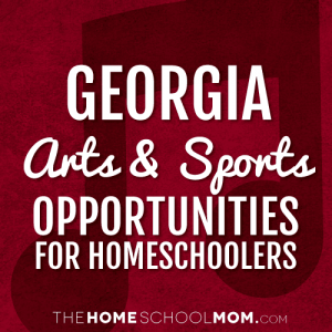 Georgia Homeschool Arts & Sports Opportunities