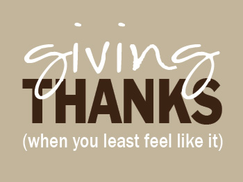 TheHomeSchoolMom: Giving Thanks (When you least feel like it)
