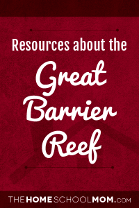 Homeschool resources about the Great Barrier Reef