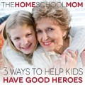 3 Ways to Help Kids Have Good Heroes