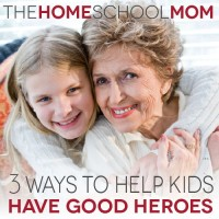 3 Ways to Help Kids Have Good Heroes, Part 1
