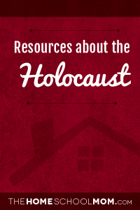 Homeschool resources about the Holocaust