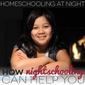 Homeschooling at Night: How Nightschooling Can Help You