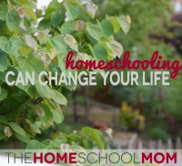 Homeschooling Can Change Your Life