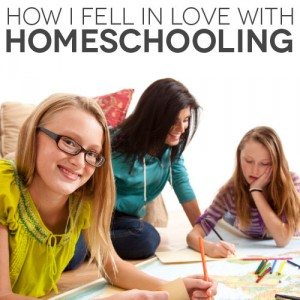 How I Fell in Love with Homeschooling