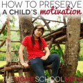 How to Preserve Motivation in Your Child