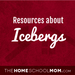 Homeschool resources about icebergs