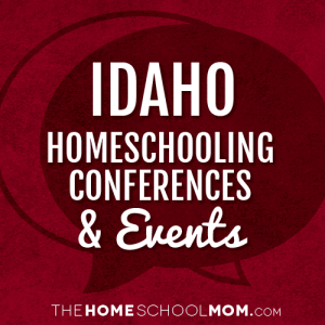 Idaho Homeschool Conferences and Events