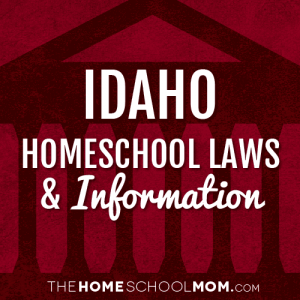 Idaho Homeschool Laws & Information