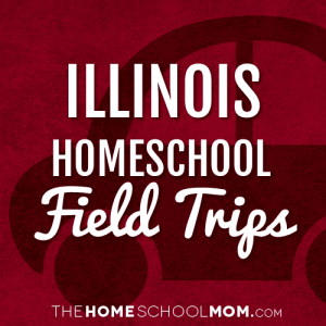 Illinois Homeschool Field Trips