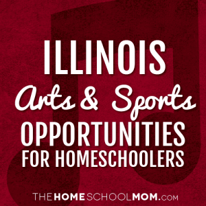 Illinois Homeschool Arts & Sports Opportunities