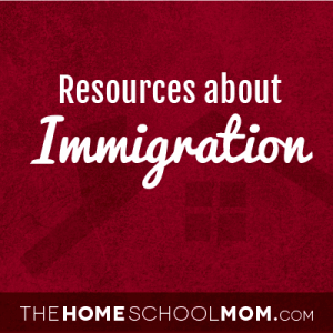 Homeschool resources about immigration