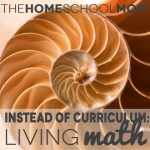 Instead of Curriculum: Living Math