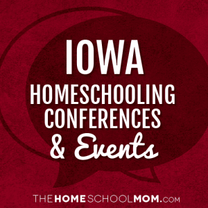 Iowa Homeschool Conferences and Events
