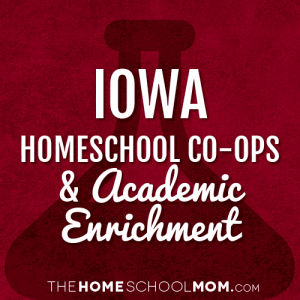 Iowa Homeschool Co-ops & Academic Enrichment