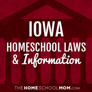 Iowa Homeschool Laws & Information