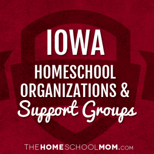 Iowa Homeschool Organizations & Support Groups