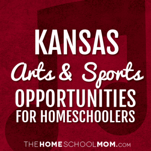 Kansas Homeschool Sports & Arts Opportunities