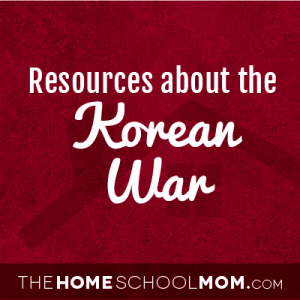 Homeschool resources about the Korean War