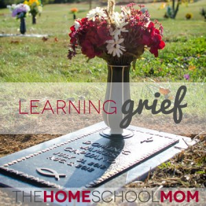 TheHomeSchoolMom: Learning Grief