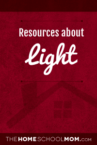 Homeschool resources about light